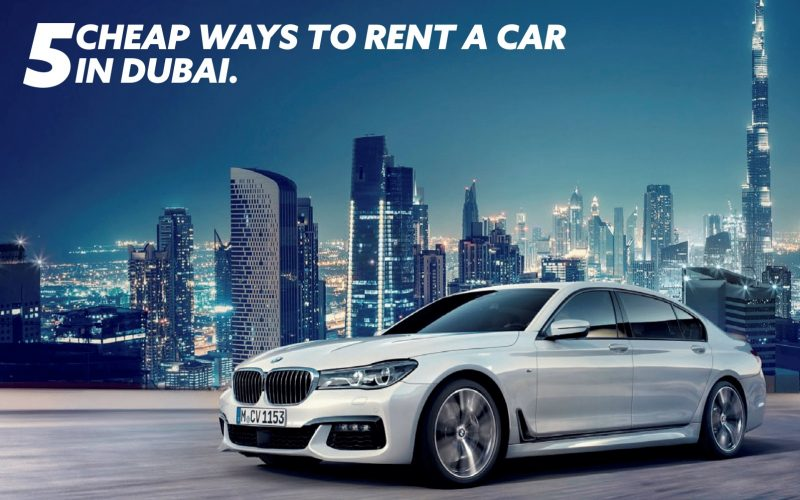 5 Cheap Ways To Rent A Car On Monthly Basis In Dubai Tripjohn Com