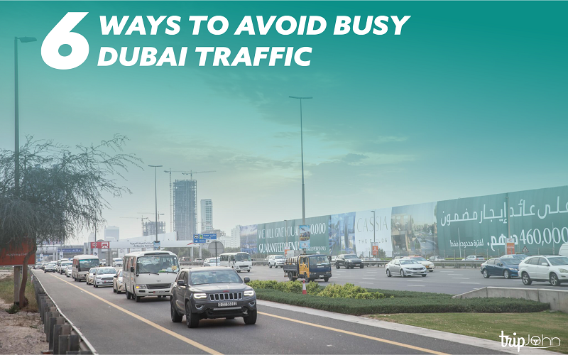 Tips to Avoid traffic in Dubai by Tripjohn