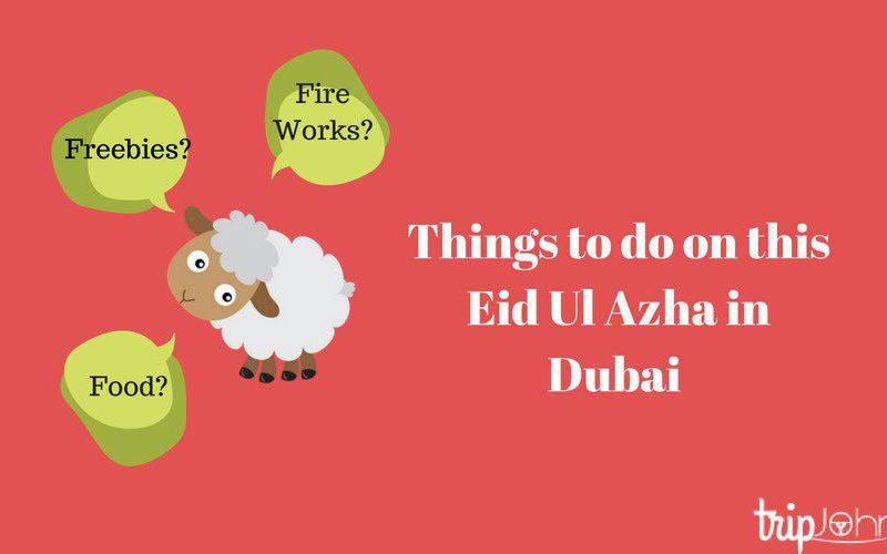 Eid Ul Azha in Dubai 2018 By Tripjohn