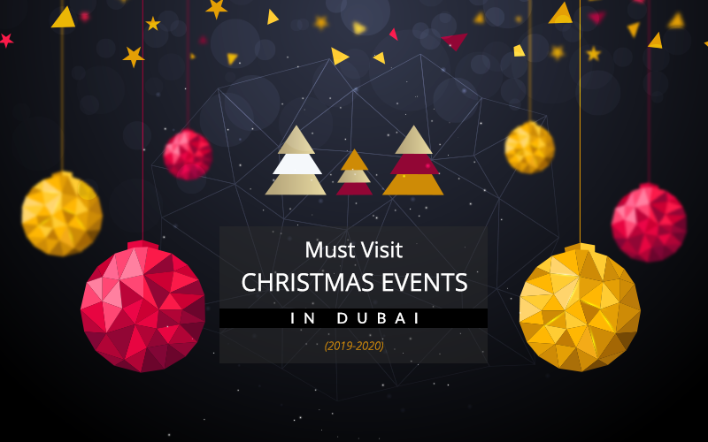 Must Visit Christmas Events In Dubai (2019-20)